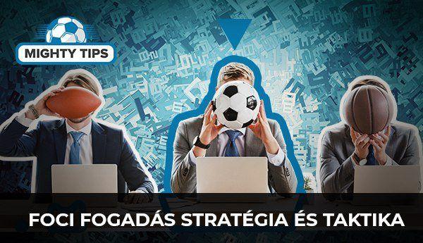Foci fogadás Stratégia és Taktika
