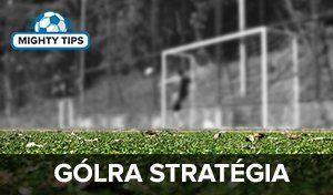 Fogadás Gólra Stratégia és Taktika