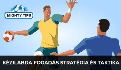 Kézilabda fogadás Stratégia és Taktika