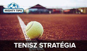 Tenisz fogadás Stratégia és Taktika